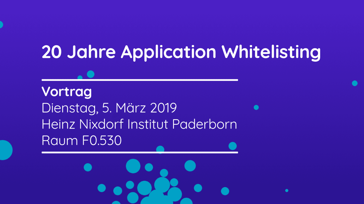 Security Sessions Paderborn - 20 Jahre Application-Whitelisting